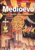 Medioevo. Sovrani - Cavalieri - Grandi commercianti