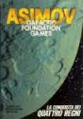 La conquista dei Quattro Regni. Galactic Foundation Games. Isaac Asimov
