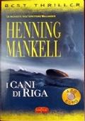 I CANI DI RIGA - La seconda inchiesta del Commissario Wallander