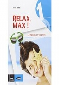 Relax, Max! Le français en vacances. Con CD Audio