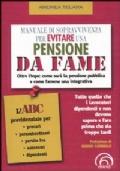 Manuale di sopravvivenza per evitare una pensione da fame. Oltre l'Inps: come sarà la pensione pubblica e come farsene una integrativa
