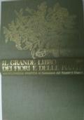 Il grande libro dei fiori e delle piante. Enciclopedia pratica