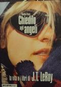 Chiedilo agli angeli. La vita e i libri di J.T. LeRoy