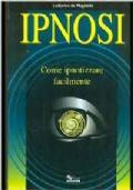 Ipnosi. Come ipnotizzare facilmente