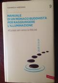 Manuale di un monaco buddhista per raggiungere l'illuminazione. 48 passi Zen verso la felicità