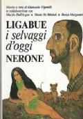 LIGABUE NERONE - I SELVAGGI D'OGGI