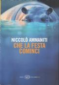 (Niccol� Ammaniti) Che la festa cominci 2009 1 edizione  Einaudi