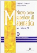 Nuovo corso superiore di matematica. SOLO Modulo D. Per gli Ist. Tecnici industriali