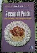 Secondi piatti. Golose ricette di manzo, vitello, maiale, pollo, uova e pesci