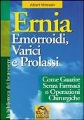 Ernia, emorroidi, varici e prolassi, come guarire senza farmaci o operazioni chirurgiche