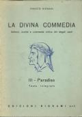 LA DIVINA COMMEDIA. Schemi, analisi e commento critico dei singoli canti. [Volume] III: PARADISO. Testo integrale.