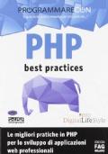 PHP Best Practices (le migliori pratiche PHP per sviluppo applicazioni web Professionali)