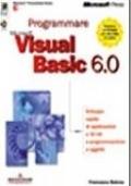 Programmare Microsoft Visual Basic 6.0 - con CD-ROM