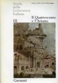 STORIA DELLA LETTERATURA ITALIANA. VOLUME III. IL QUATTROCENTO E L'ARIOSTO