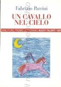 Un cavallo nel cielo: vincitore premio letterario nuovi talenti 1997
