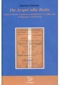 Da Acqui alla Ruhr. Lettere di un camerata del lavoro e della sua compagna: 1940-1943