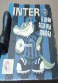 Il Libro Della Mia Squadra Del Cuore: Inter