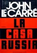 La casa Russia. John Le Carré