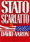 Stato scarlatto. David Aaron. Prima edizione