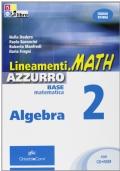Lineamenti.math azzurro. Algebra. Per le Scuole superiori: LINEAM.MATH AZZ.ALG.2+CDRO