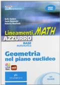Lineamenti.math azzurro. Base matematica. Geometria nel piano euclideo. Ediz. riforma. Per le Scuole superiori