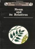 Neem and its relatives (INGLESE – ENGLISH – MEDICINA FAMILIARE TRADIZIONALE – INDIA – SALUTE – ERBE – MEDICINA – FITOTERAPIA – AYURVEDA – PIANTE)