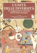 L'unità delle diversità: la cooperazione culturale nell'Unione Europea (EDUCAZIONE – EUROPA – COMUNITÀ EUROPEA – COOPERAZIONE INTERNAZIONALE)