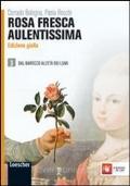 ROSA FRESCA AULENTISSIMA 3 - Dal Barocco all'età dei Lumi - Edizione Gialla