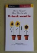 IL RITARDO MENTALE - Capire e curare una grave malattia della mente