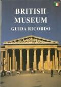 Una breve visita al British Museum (variante del titolo British Museum: guida ricordo) GUIDE – MUSEI