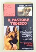 Cani di razza - IL PASTORE TEDESCO   Le regole per scegliere il cucciolo giusto, capirne il linguaggio, comunicare con lui - L' educazione alla vita in famiglia - L' addestramento - L' alimentazione corretta - La prevenzione e la cura delle malattie - La