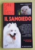 Cani di razza - IL SAMOIEDO  Le regole per scegliere il cucciolo giusto, capirne il linguaggio, comunicare con lui - L' educazione alla vita in famiglia - L' addestramento - L' alimentazione corretta - Prevenzione e cura delle malattie - Riproduzione