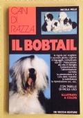 Cani di razza - IL BOBTAIL  Le regole per scegliere il cucciolo giusto, capirne il linguaggio, comunicare con lui - L' educazione alla vita in famiglia - L' addestramento - L' alimentazione corretta - Prevenzione e cura delle malattie - Riproduzione