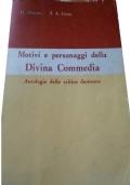 Motivi e personaggi della Divina Commedia. Antologia della critica dantesca