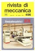 Rivista di Meccanica n. 496 (Anno XXII – 26 Aprile 1971) Sistema ISO designazione placchette a taglienti multipli, Lubrificazione cuscinetti volventi, Saldatura ad arco, Torsione molle di gomma cilindriche, Calcolo tolleranza