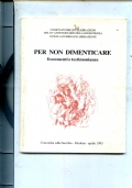 PER NON DIMENTICARE -DOCUMENTI E TESTIMONIANZE-CONCORDIA SULLA SECCHIA-