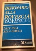 DIZIONARIO ALLA ROVESCIA DALL' IDEA ALLA PAROLA