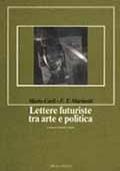 LETTERE FUTURISTE TRA ARTE E POLITICA
