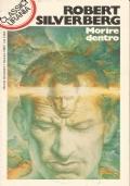 urania classici 142 Robert Silverberg - Morire dentro 1989