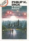 urania classici 229  1996 Philip K. Dick - Il dottor futuro 1996