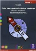 DALLA MECCANICA ALLA FISICA MODERNA - Meccanica-Termodinamica. EDIZIONE DIGITALE Volume 1