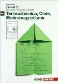 Amaldi 2.0. Termodinamica, onde, elettromagnetismo. Con esperimenti a casa e a scuola. Con espansione online.