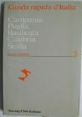 Guida rapida d'Italia 5. Campania, Puglia, Basilicata, Calabria, Sicilia