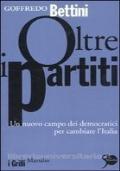 Oltre i partiti. Un nuovo campo dei democratici per cambiare l�Italia
