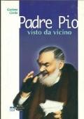 PADRE PIO VISTO DA VICINO
