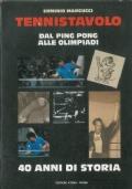 Tennistavolo -  Dal ping pong alle Olimpiadi -  40 anni di storia