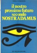 Il nostro prossimo futuro secondo Nostradamus (LETTERATURA FRANCESE – PROFEZIE – DIVINAZIONE)