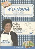Sicilia: cucina catanese, 27 ricette classiche e sfiziose (W La Nonna: l'insuperabile Cucina delle nonne d'Italia) CUCINA REGIONALE