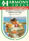 Quella giornata particolare (Harmony Jolly n. 384) ROMANZI ROSA – ROSEMARY HAMMOND