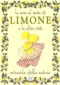 La cura del succo di limone e le altre virtù: miracolo della natura (SALUTE – LIMONI – FITOTERAPIA – ERBORISTERIA – PIANTE)